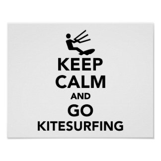 Keep calm and go Kitesurfing Poster