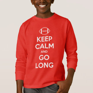 KEEP CALM AND GO LONG - football/nfl/superbowl T-Shirt