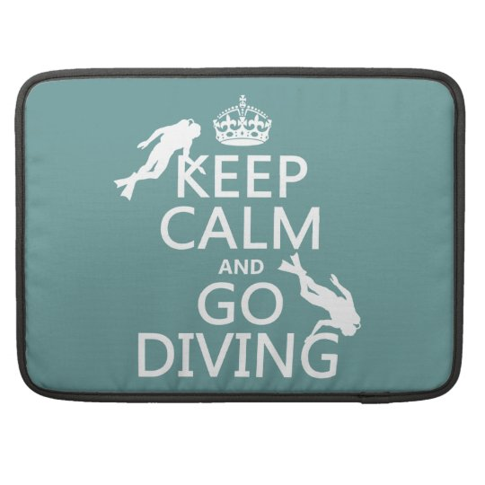 Keep Calm and Go (scuba) Diving (all colors) Sleeve For MacBook Pro