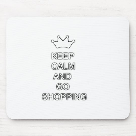 Keep calm and go shopping mouse pad