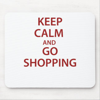 Keep Calm and Go Shopping Mousepad