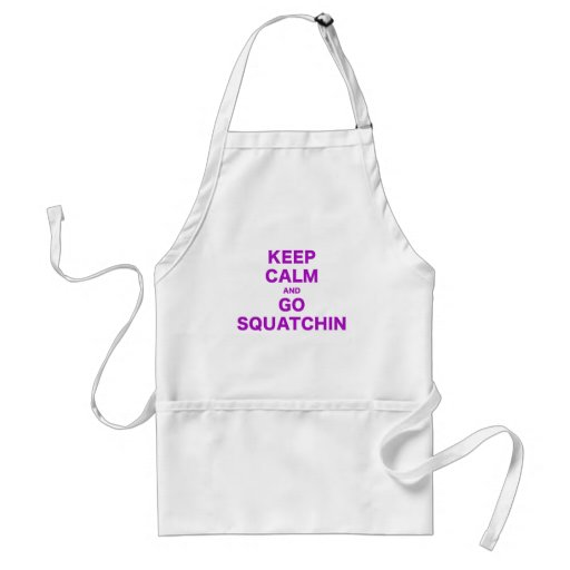 Keep Calm and Go Squatchin Aprons