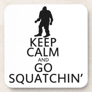 Keep Calm and go Squatchin Coaster