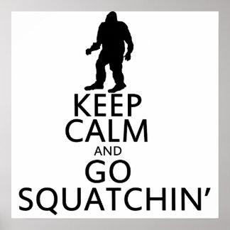 Keep Calm and go Squatchin Print