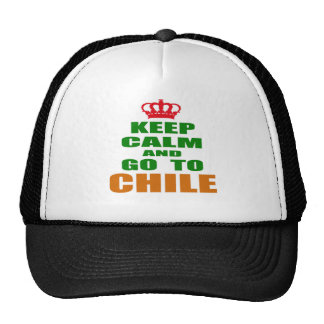 Keep calm and go to Chile. Trucker Hats