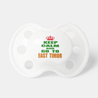 Keep calm and go to East Timor. BooginHead Pacifier