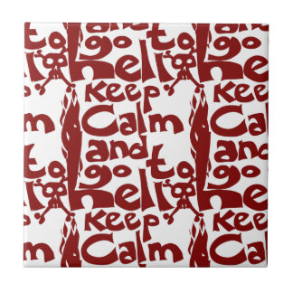 keep calm and go to hell tile