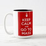 Keep Calm and Go to Mass Two-Tone Coffee Mug