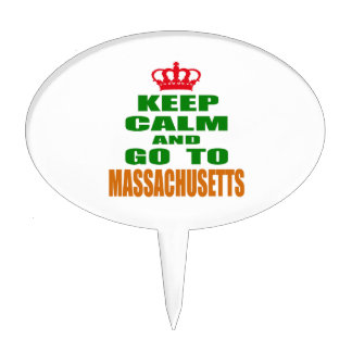 Keep Calm And Go To MASSACHUSETTS. Cake Toppers