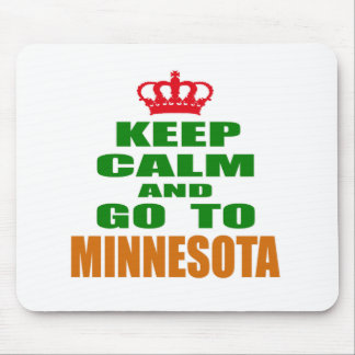 Keep Calm And Go To MINNESOTA. Mouse Pad