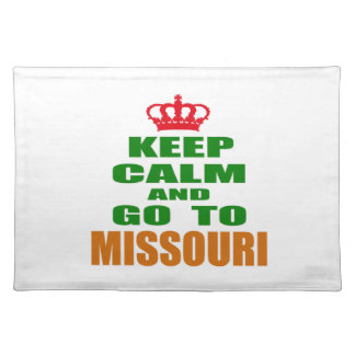 Keep Calm And Go To MISSOURI. Cloth Placemat
