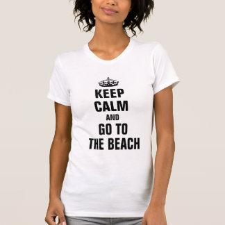 Keep calm and go to The Beach Tee Shirt