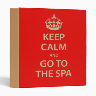 Keep Calm and Go To the Spa 3 Ring Binder