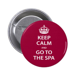 Keep Calm and Go To the Spa Pinback Buttons
