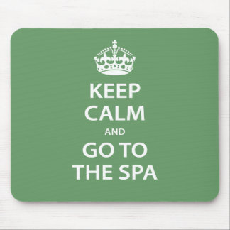 Keep Calm and Go To the Spa Mouse Pad