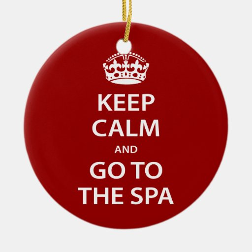 Keep Calm and Go To the Spa Ornaments