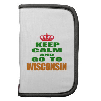 Keep Calm And Go To WISCONSIN. Organizer