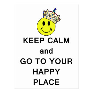 Keep Calm and Go to Your Happy Place Postcard