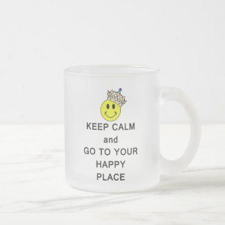 Keep Calm and Go to Your Happy Place Smiley Crown Frosted Glass Coffee Mug
