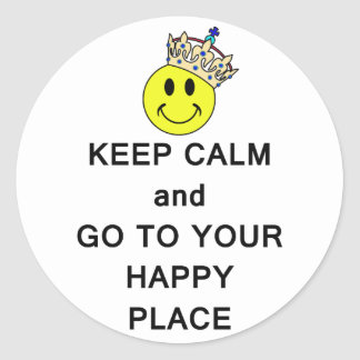Keep Calm and Go to Your Happy Place Smiley Crown Classic Round Sticker