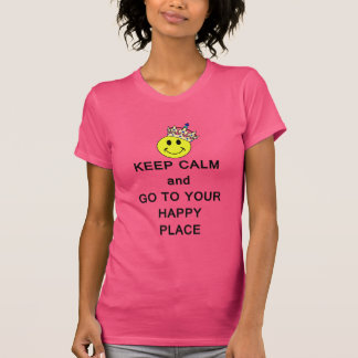 Keep Calm and Go to Your Happy Place Smiley Crown Shirts