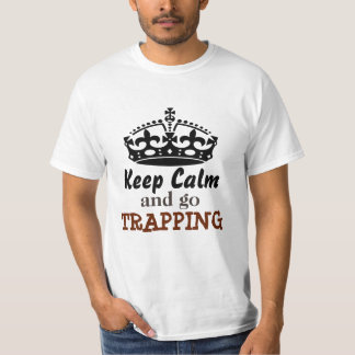 Keep calm and go Trapping T-Shirt
