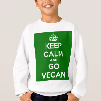 Keep Calm and GO VEGAN Sweatshirt