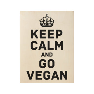 Keep calm and go vegan wood poster