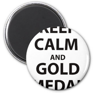 Keep Calm and Gold Medal 2 Inch Round Magnet