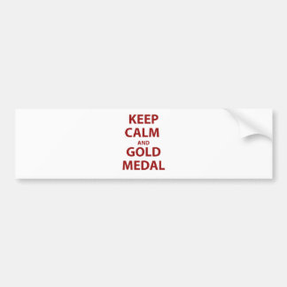 Keep Calm and Gold Medal Bumper Stickers
