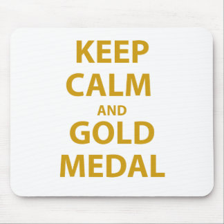 Keep Calm and Gold Medal Mouse Pads