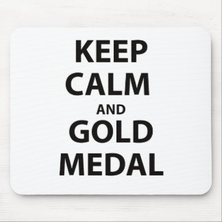 Keep Calm and Gold Medal Mousepads