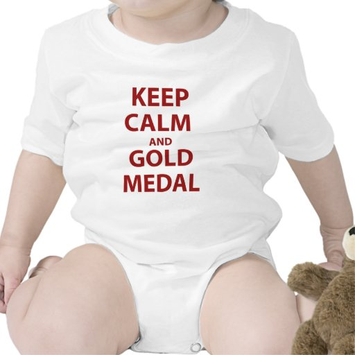 Keep Calm and Gold Medal Bodysuits