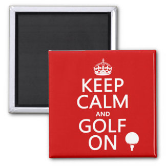 Keep Calm and Golf On - available in all colors 2 Inch Square Magnet