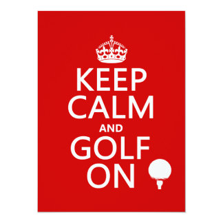 Keep Calm and Golf On - available in all colors Custom Invitation
