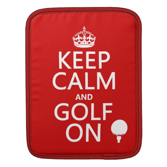 Keep Calm and Golf On - available in all colors iPad Sleeve