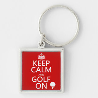 Keep Calm and Golf On - available in all colors Silver-Colored Square Keychain