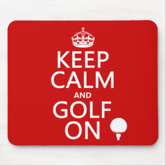 Keep Calm and Golf On - available in all colors Mouse Pad
