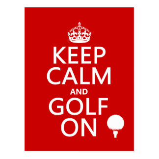Keep Calm and Golf On - available in all colors Postcard