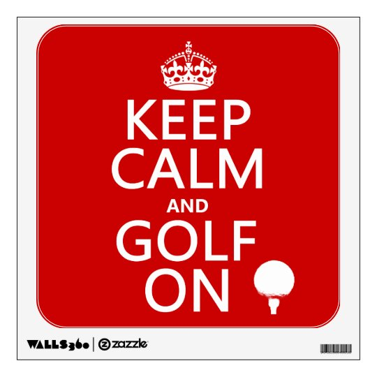 Keep Calm and Golf On - available in all colors Wall Sticker