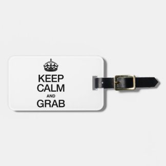 KEEP CALM AND GRAB TAG FOR LUGGAGE