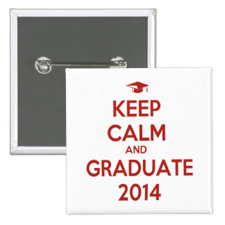 Keep Calm and Graduate 2014 Buttons
