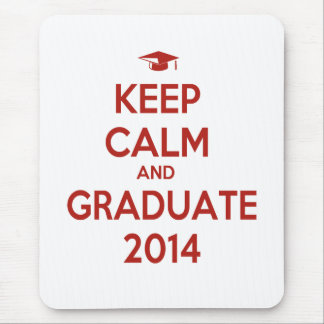 Keep Calm and Graduate 2014 Mouse Pads