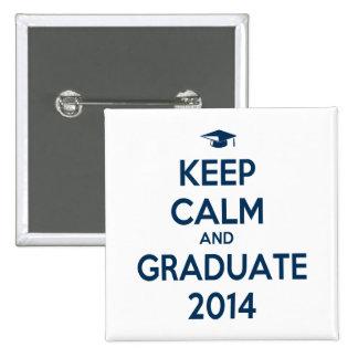 Keep Calm and Graduate 2014 Pinback Button
