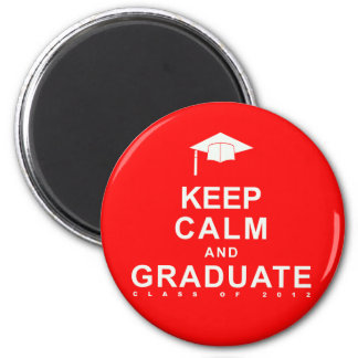 Keep Calm and Graduate 2 Inch Round Magnet
