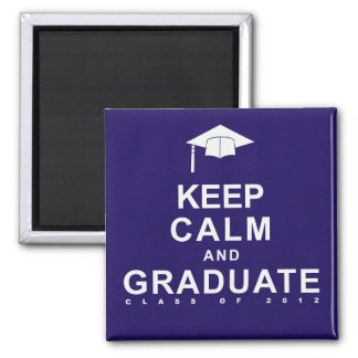Keep Calm and Graduate 2 Inch Square Magnet