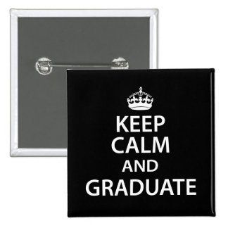 Keep Calm and Graduate Funny Graduation Pins