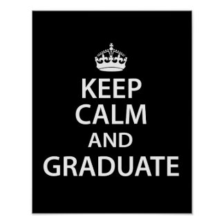 Keep Calm and Graduate Funny Graduation Poster