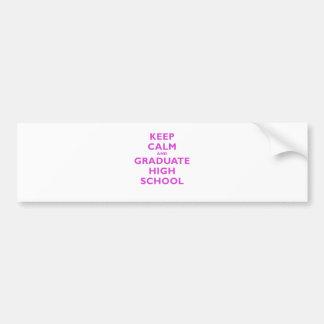 Keep Calm and Graduate High School Bumper Sticker