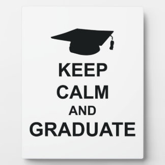 Keep Calm And Graduate Display Plaque